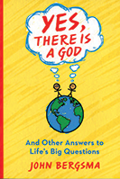 Yes, There is a God... and Other Answers to Life's Big Questions