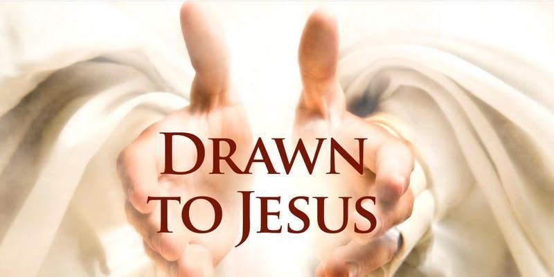 Drawn to Jesus