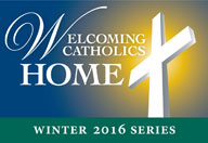 Welcoming Catholics Home