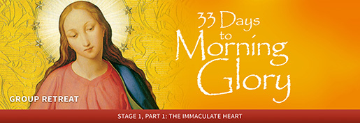 33 Days to Morning Glory concluding with Total Consecration on the Solemnity of St. Joseph